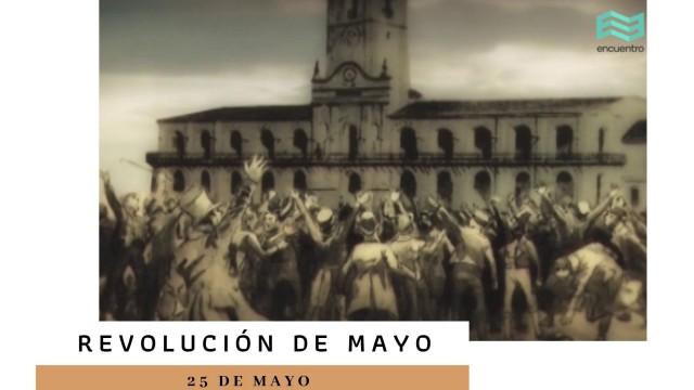 [Efémerides - 25 de mayo] Revolución de Mayo