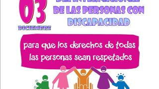 Día Internacional  por  los Derechos  de las Personas con Discapacidad: